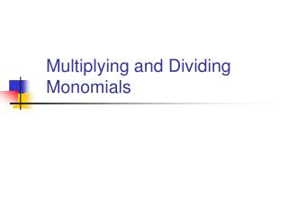 Multiplying and Dividing Monomials