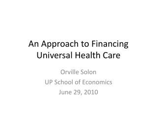 An Approach to Financing Universal Health Care