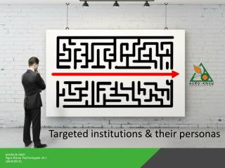 Targeted institutions & their personas
