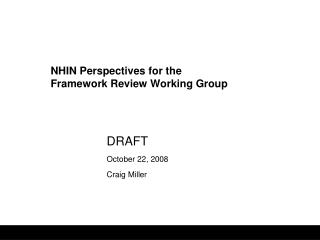NHIN Perspectives for the Framework Review Working Group