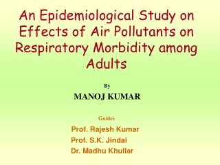 An Epidemiological Study on E ffects of Air Pollutants on Respiratory Morbidity among Adults