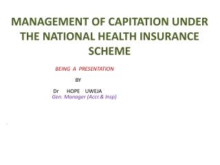MANAGEMENT OF CAPITATION UNDER THE NATIONAL HEALTH INSURANCE SCHEME