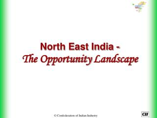 North East India -  The Opportunity Landscape