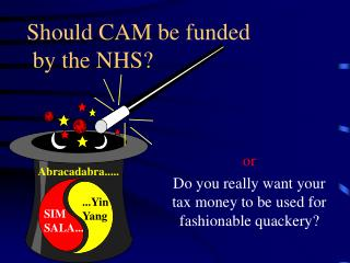 Should CAM be funded by the NHS?