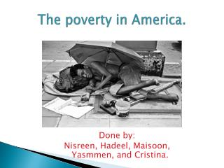 The poverty in America.