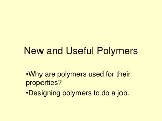 New and Useful Polymers