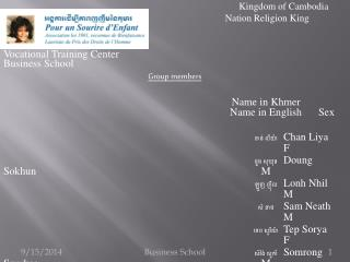 Kingdom of Cambodia 	 Nation Religion King Vocational Training Center Business School