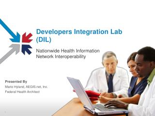 Developers Integration Lab (DIL) Nationwide Health Information Network Interoperability