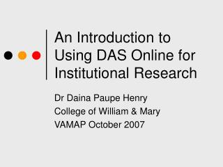 An Introduction to Using DAS Online for Institutional Research