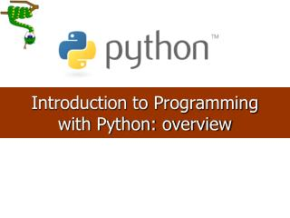 Introduction to Programming with Python: overview