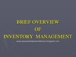 BRIEF OVERVIEW  OF  INVENTORY  MANAGEMENT powerpointpresentationon.blogspot