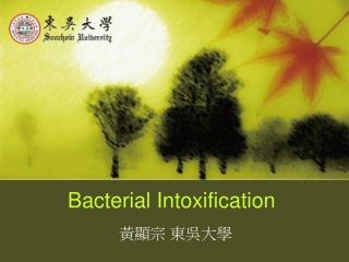 Bacterial Intoxification