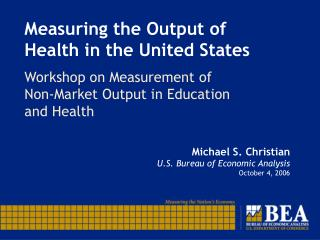 Measuring the Output of  Health in the United States