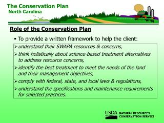 Role of the Conservation Plan To provide a written framework to help the client: