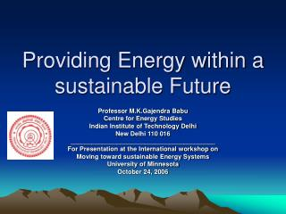 Providing Energy within a sustainable Future