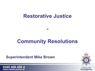 Restorative Justice  - Community Resolutions Superintendent Mike Brown