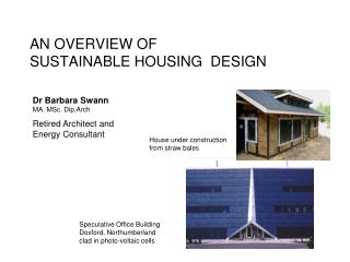 AN OVERVIEW OF  SUSTAINABLE HOUSING  DESIGN