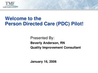 Welcome to the  Person Directed Care (PDC) Pilot!