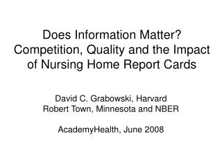 Does Information Matter?   Competition, Quality and the Impact of Nursing Home Report Cards