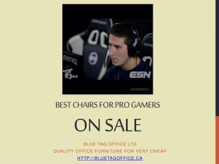 Best chairs for PRO gamers on sale at Blue Tag Office Ltd