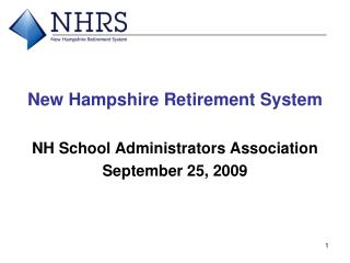 New Hampshire Retirement System NH School Administrators Association September 25, 2009