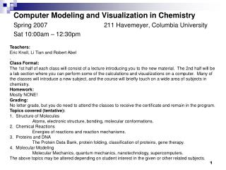 Computer Modeling and Visualization in Chemistry Spring 2007			211 Havemeyer, Columbia University