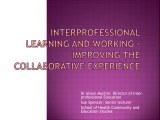 Interprofessional learning and working – Improving the collaborative experience