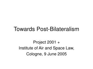 Towards Post-Bilateralism