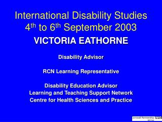 International Disability Studies 4 th  to 6 th  September 2003