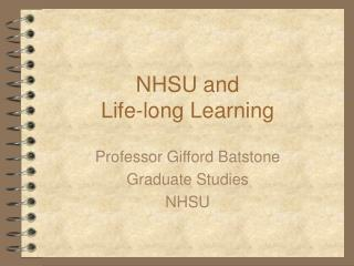 NHSU and  Life-long Learning