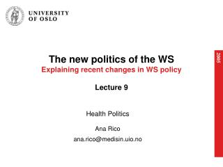 The new politics of the WS  Explaining recent changes in WS policy  Lecture 9