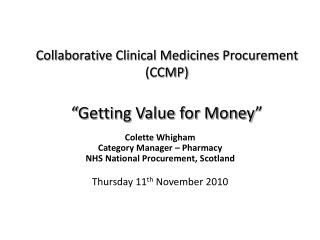 "Collaborative Clinical Medicines Procurement (CCMP)  "" Getting Value for Money """