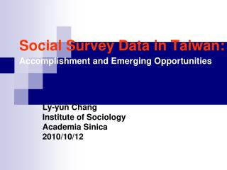 Social Survey Data in Taiwan: Accomplishment and Emerging Opportunities