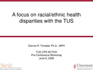 A focus on racial/ethnic health disparities with the TUS