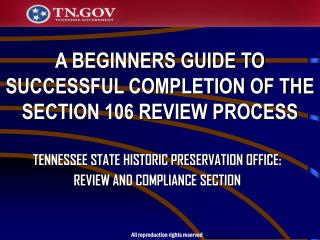 A BEGINNERS GUIDE TO SUCCESSFUL COMPLETION OF THE SECTION 106 REVIEW PROCESS