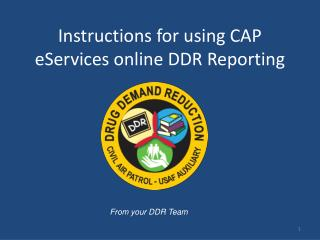 Instructions for using CAP  eServices online DDR Reporting