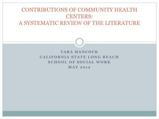 CONTRIBUTIONS OF COMMUNITY HEALTH CENTERS: A SYSTEMATIC REVIEW OF THE LITERATURE