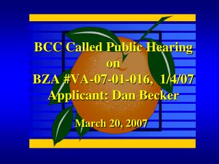 BCC Called Public Hearing on BZA #VA-07-01-016,  1/4/07 Applicant: Dan Becker