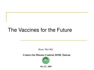 The Vaccines for the Future