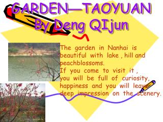 THE BEAUTIFUL GARDEN — TAOYUAN By Deng QIjun