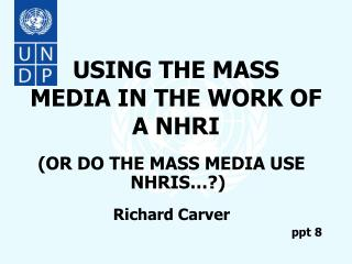 USING THE MASS MEDIA IN THE WORK OF A NHRI