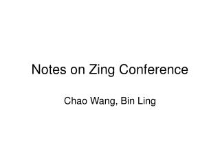 Notes on Zing Conference