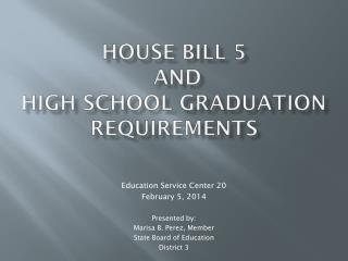 House Bill 5  and  High School Graduation Requirements