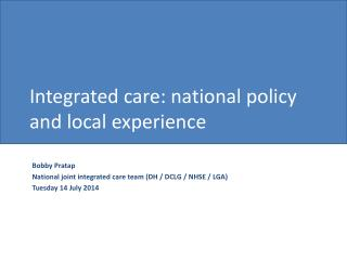 Integrated care: national policy and local experience