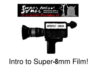 Intro to Super -8 mm Film!