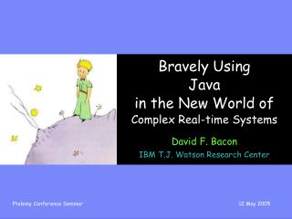 Bravely Using  Java  in the New World of  Complex Real-time Systems