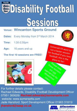 For further details please contact:  Rachael Edwards, Disability Football Development Officer
