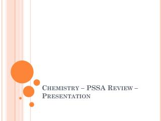 Chemistry – PSSA Review – Presentation