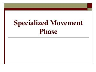 Specialized Movement Phase