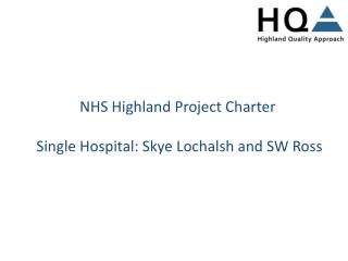 NHS Highland Project Charter  Single Hospital: Skye Lochalsh and SW Ross